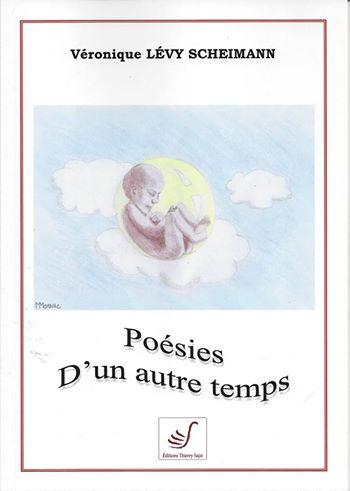 Couverture poésies dun autre temps Commandez sans plus tarder le recueil de poésie écrit par Veronique Lévy Scheimann !
